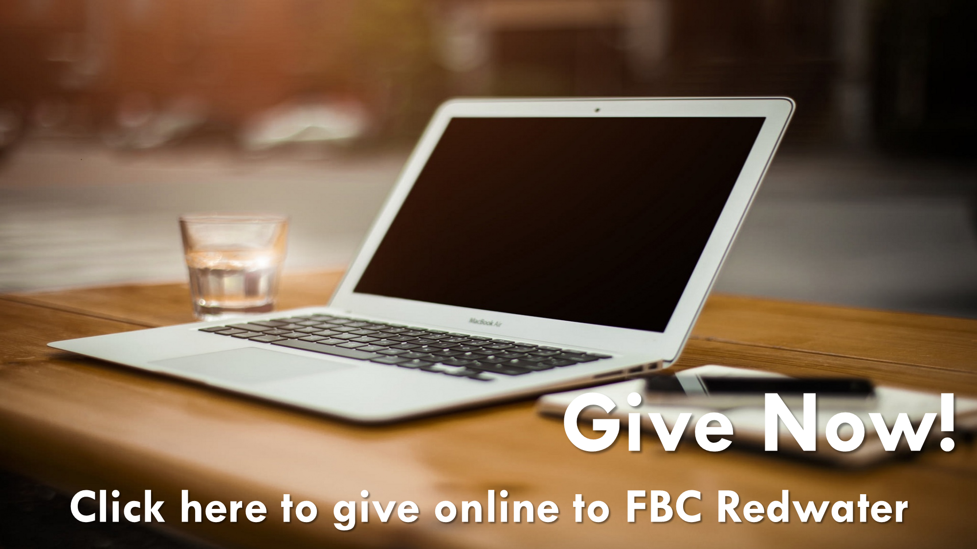 Click here to give online to FBC Redwater